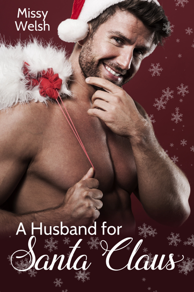 A Husband for Santa Claus by Missy Welsh