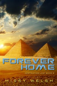 Forever Home (Destination Lost Book 2) by Missy Welsh