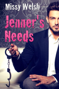 Jenner's Needs by Missy Welsh
